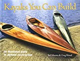 img - for Kayaks You Can Build: An Illustrated Guide to Plywood Construction by Ted Moores (2004-08-19) book / textbook / text book
