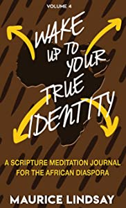 Wake Up to Your True Identity: A Scripture Meditation Journal for the African Diaspora