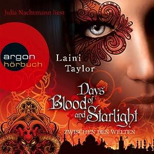 Days of Blood and Starlight (Zwischen den Welten 2) Hörbuch