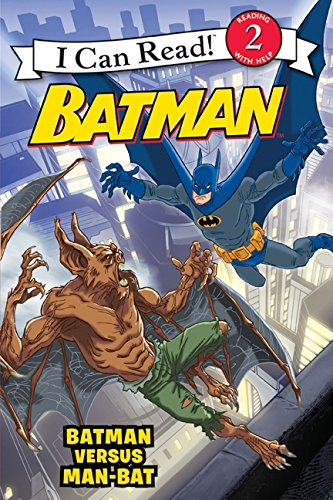 Batman Classic: Batman versus Man-Bat (I Can Read Level 2)
