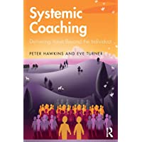 Hawkins, P: Systemic Coaching: Delivering Value Beyond the Individual