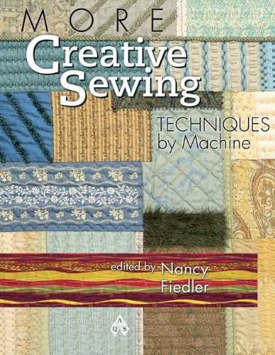 More Creative Sewing Techniques by Machine