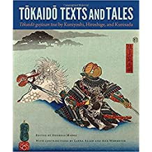 Tokaido Texts and Tales:<i>Tokaido gojusan tsui</i> by Kuniyoshi, Hiroshige, and Kunisada