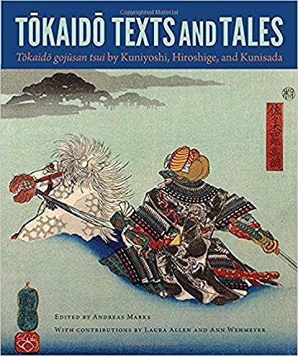 Tokaido Texts and Tales: Tokaido gojusan tsui by Kuniyoshi, Hiroshige, and Kunisada (Cofrin Asian Art Series) PDF