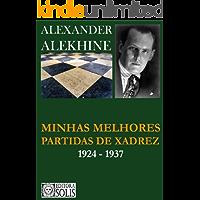 Minhas melhores partidas de xadrez - 1924 - 1937