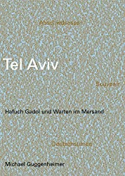 Tel Aviv- Hafuch Gadol und Warten im Mersand