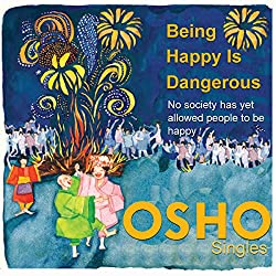 Being Happy Is Dangerous
