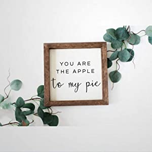 BYRON HOYLE You are The Apple to My Pie Framed Wood Sign, Wooden Wall Hanging Art, Inspirational Farmhouse Wall Plaque, Rustic Home Decor for Nursery, Porch, Gallery Wall, Housewarming