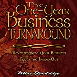 The One-Year Business Turnaround: Revolutionize Your Business From the Inside-Out | Mike Dandridge
