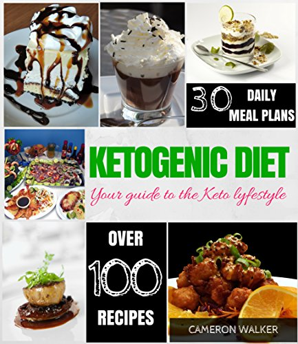 Ketogenic Diet: Keto for Beginners Guide, Keto 30 days Meal Plan, Ketogenic Vegetarian Cookbook, Intermittent Fasting by Cameron Walker