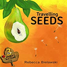 Travelling Seeds (MUMMY NATURE  children's book series - 3)