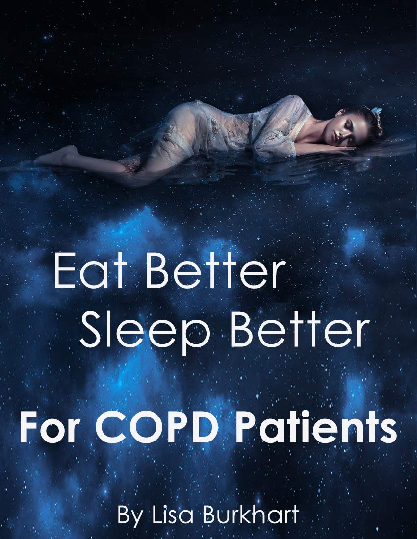 Eat Better Sleep Better For COPD Patients   A Complete Guide To Improve Your Quality Of Life With COPD  A Complete Guide To Improve Your Quality Of Life With COPD  English Edition