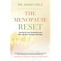 The Menopause Reset: Get Rid of Your Symptoms and Feel Like Your Younger Self Again