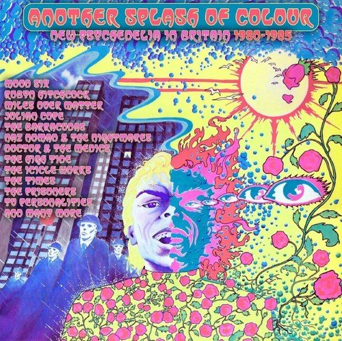 Another Splash Of Colour: New Psychedelia In Britain 1980-1985 /  Various Artists