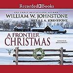 A Frontier Christmas | William W. Johnstone,J. A. Johnstone