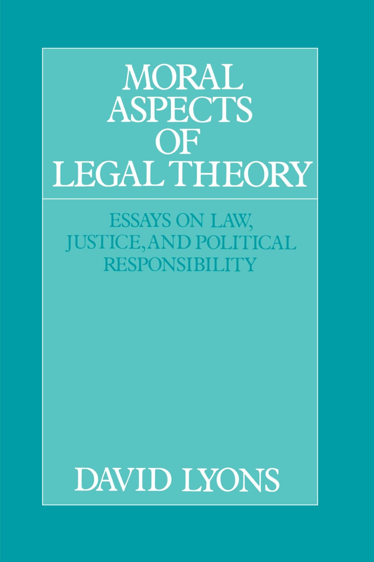 Moral Aspects of Legal Theory: Essays on Law, Justice, and Political Responsibility by Cambridge University Press