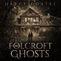 The Folcroft Ghosts Audiobook by Darcy Coates Narrated by Jan Cramer