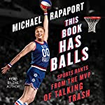 This Book Has Balls: Sports Rants from the MVP of Talking Trash | Michael Rapaport