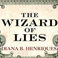 The Wizard of Lies: Bernie Madoff and the Death of Trust | Livre audio Auteur(s) : Diana B. Henriques Narrateur(s) : Pam Ward