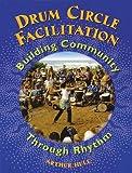 Drum Circle Facilitation, Arthur Hull, 0972430717