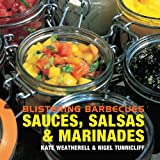 Blistering Barbecues - Sauces, Salsas and Marinades, Nigel Tunnicliff and Kate Weatherell, 190457372X