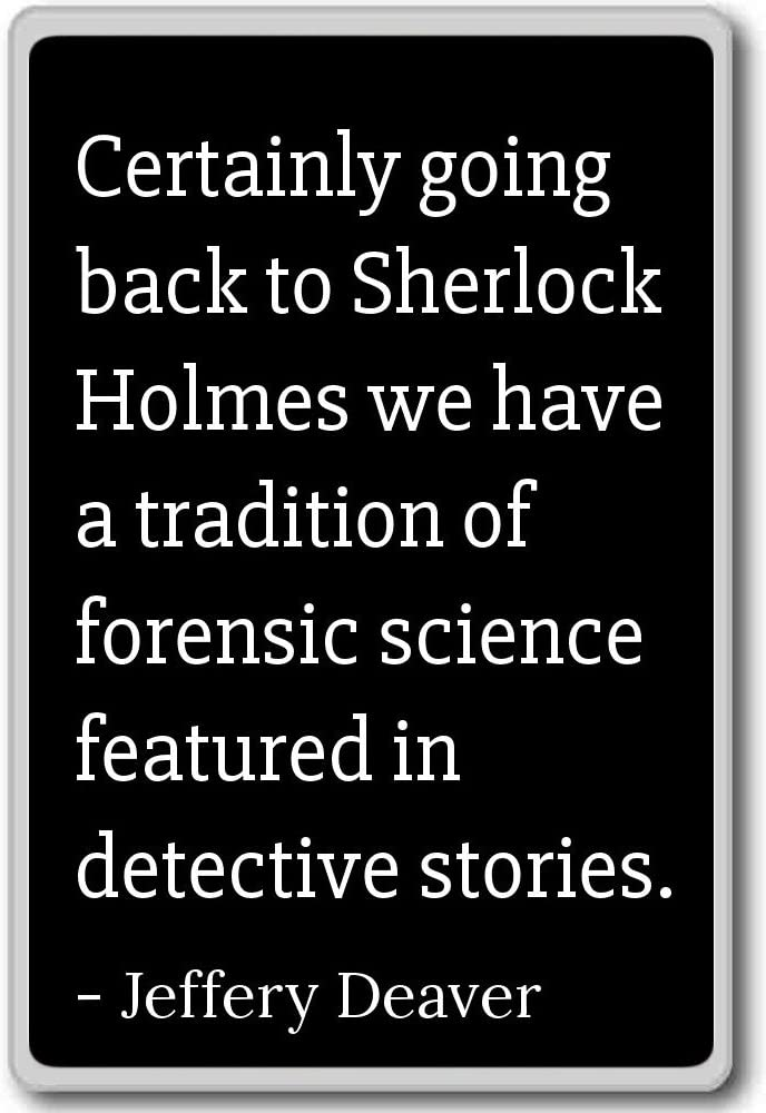 Amazon Com Certainly Going Back To Sherlock Holmes We H Jeffery Deaver Quotes Fridge Magnet Black Kitchen Dining