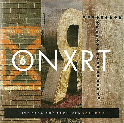 Onxrt: Live from the Archives, Vol. 6 by