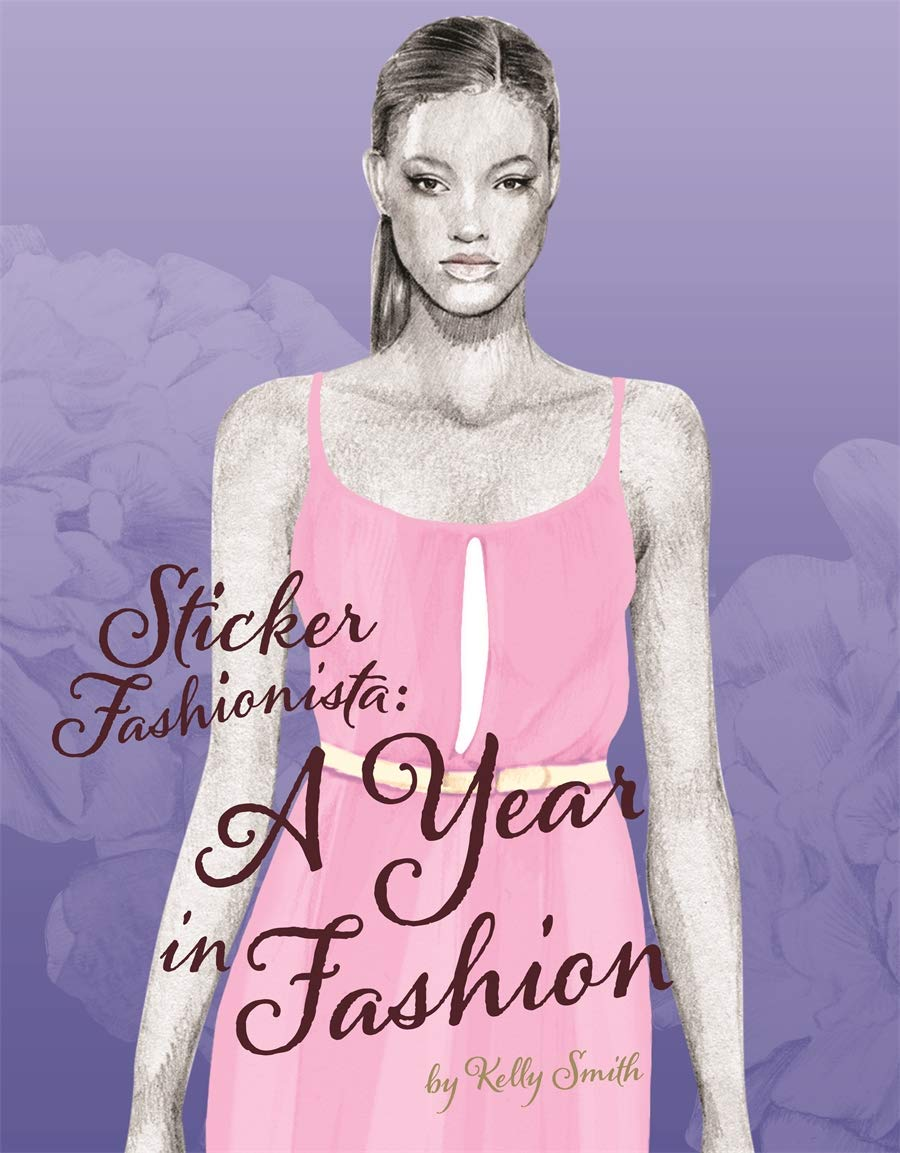 Sticker Fashionista A Year Of Fashion Smith Kelly 9781780671130 Amazon Com Books