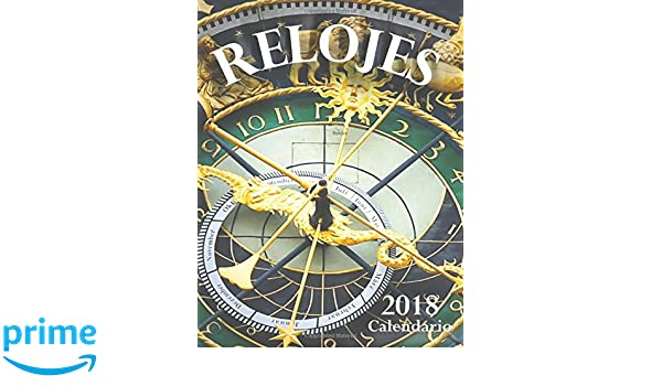 Relojes 2018 Calendario (Edición España) (Spanish Edition): Wall Publishing: 9781973973720: Amazon.com: Books