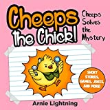 Books for Kids: Cheeps Solves the Mystery (Bedtime Stories For Kids Ages 3-10): Kids Books - Bedtime Stories For Kids - Children's Books - Early Readers ... Stories (Cheeps the Chick) (English Edition)