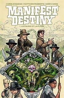 Manifest Destiny, tome 1 : La faune et la flore par Dingess