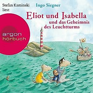 Eliot und Isabella und das Geheimnis des Leuchtturms (Eliot und Isabella 3) Hörbuch