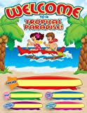 Welcome Tropical Paradise Chart, Scholastic, Inc. Staff, 0545068894