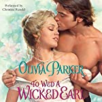 To Wed a Wicked Earl | Olivia Parker