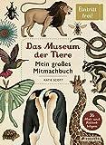 Das Museum der Tiere: Mein großes Mitmachbuch
