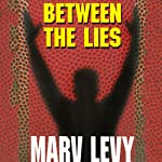 Between the Lies | Marv Levy