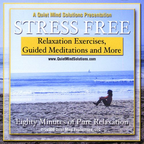 Stress Free - Guided Exercises and Meditations for Total Relaxation