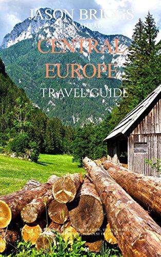 Plan Ahead Central Europe Travel Guide: Prague Travel Guide, Austria Travel Guide, Vienna Travel Guide, Salzburg Travel Guide, Budapest Travel Guide (Plan Ahead Travel Guide)
