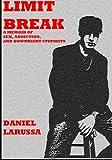 Limit Break: a Memoir of Sex, Addiction, and Downright Stupidity, Daniel LaRussa, 1497322294