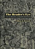 The Reader's Eye : Visual Imaging as Reader Response, Esrock, Ellen J., 0801846692