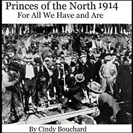 For All We Have and Are 1914 (Princes of the North Book 6) by [Bouchard, Cindy]