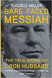 Bare-Faced Messiah: The True Story of L. Ron Hubbard ...