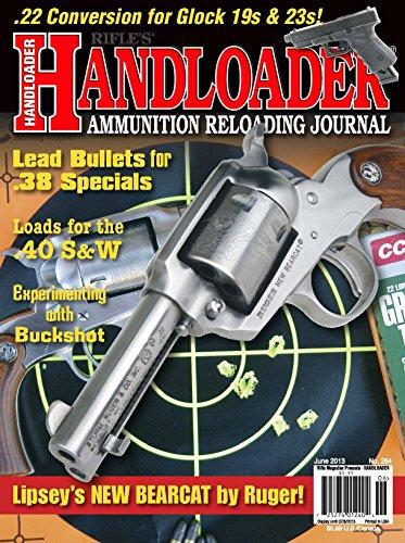 Handloader Magazine - June 2013 - Issue number - 23 Glock Bullets