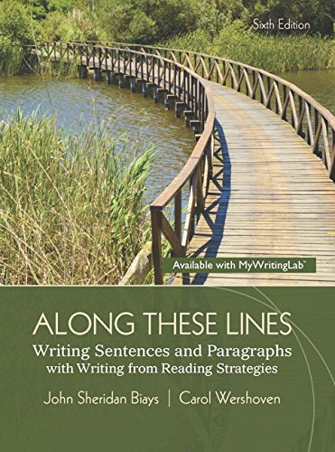 Along These Lines: Writing Sentences and Paragraphs with Writing from Reading Strategies (6th Edition)