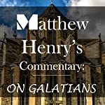 Matthew Henry's Commentary: On Galatians | Matthew Henry