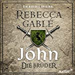 John - Die Brüder (Waringham-Saga: Die Hüter der Rose 1) | Rebecca Gablé