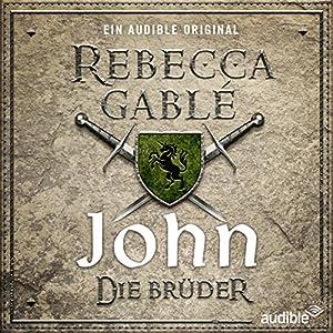 John - Die Brüder (Waringham-Saga: Die Hüter der Rose 1) Hörspiel