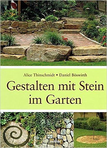 Gestalten Mit Stein Im Garten Amazonde Alice Thinschmidt Daniel