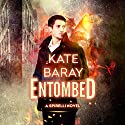 Entombed: A Spirelli Novel Audiobook by Kate Baray Narrated by Roberto Scarlato