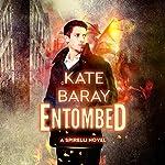 Entombed: A Spirelli Novel | Kate Baray